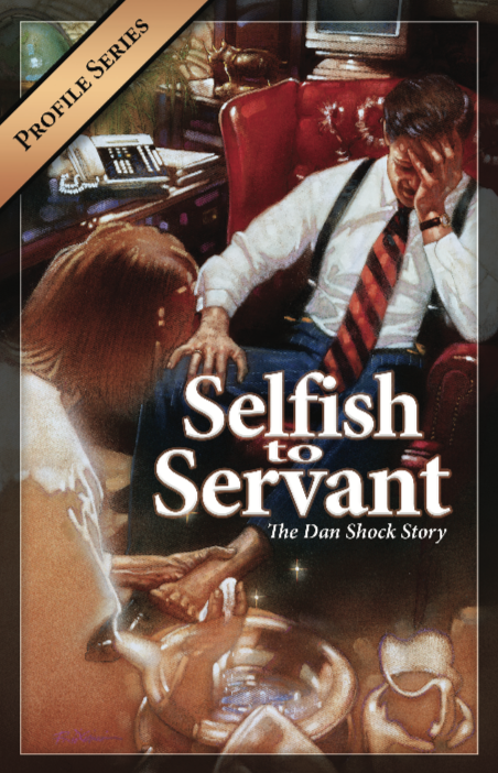 Selfish to Servant the Book by Dan Shock